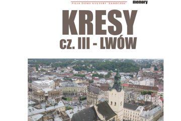 Kresy część III - Lwów